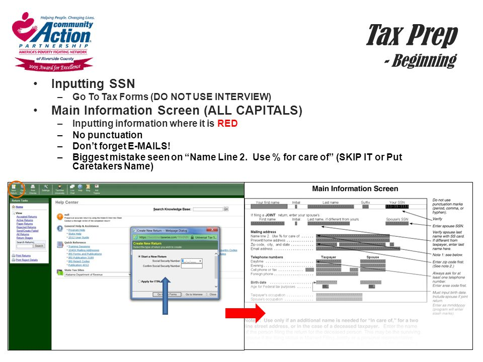 Tax Prep - Beginning Inputting SSN –Go To Tax Forms (DO NOT USE INTERVIEW) Main Information Screen (ALL CAPITALS) –Inputting information where it is R