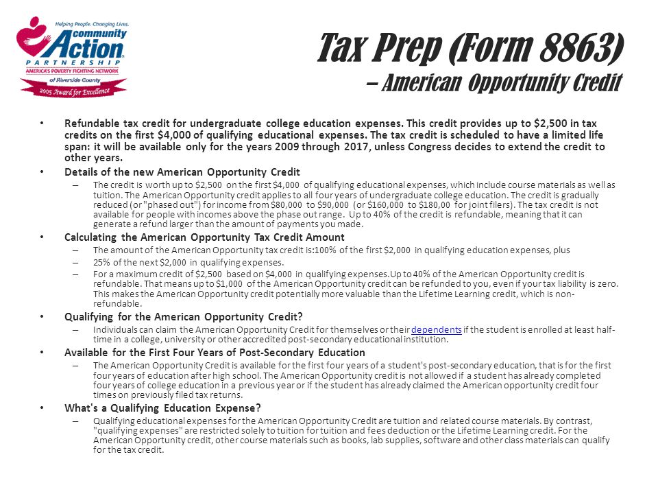 Tax Prep (Form 8863) – American Opportunity Credit Refundable tax credit for undergraduate college education expenses. This credit provides up to $2,5