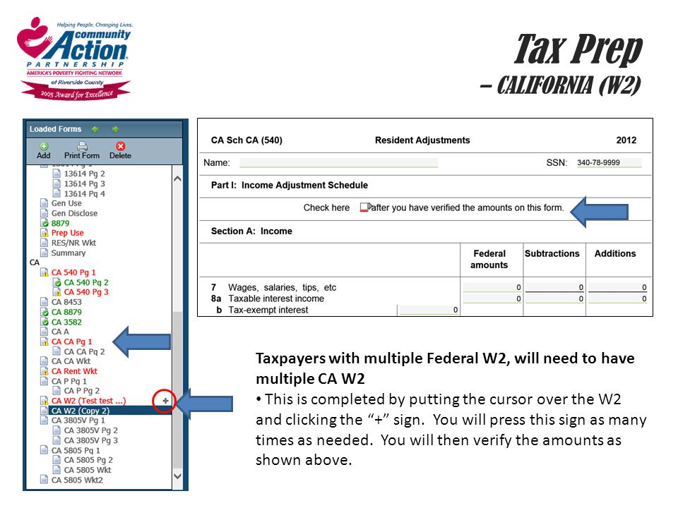 Tax Prep – CALIFORNIA (W2) a Taxpayers with multiple Federal W2, will need to have multiple CA W2 This is completed by putting the cursor over the W2