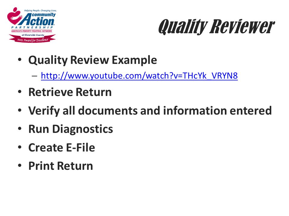 Quality Reviewer Quality Review Example – http://www.youtube.com/watch?v=THcYk_VRYN8 http://www.youtube.com/watch?v=THcYk_VRYN8 Retrieve Return Verify