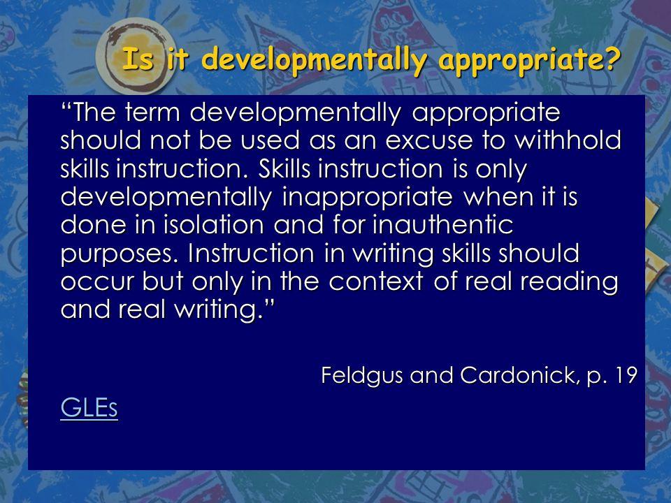 Is it developmentally appropriate.