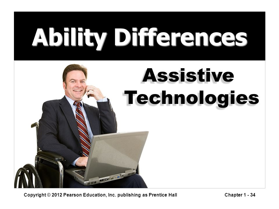 Ability Differences Copyright © 2012 Pearson Education, Inc.
