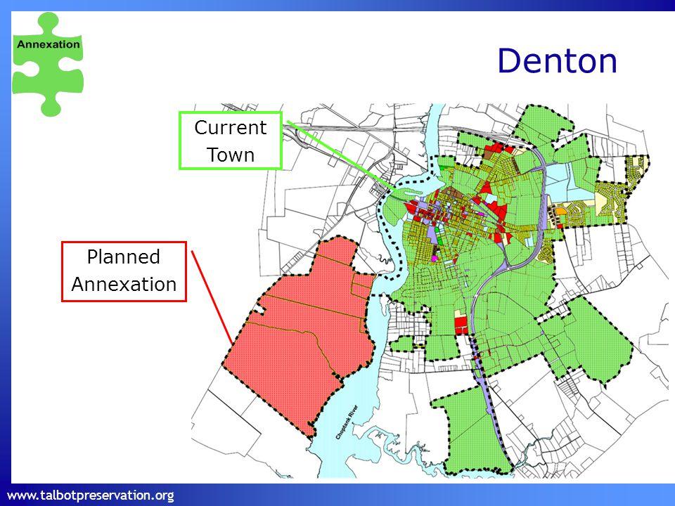www.talbotpreservation.org Denton Current Town Planned Annexation