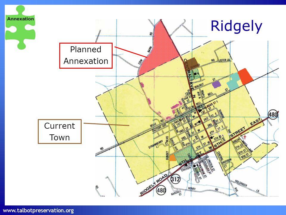 www.talbotpreservation.org Ridgely Planned Annexation Current Town