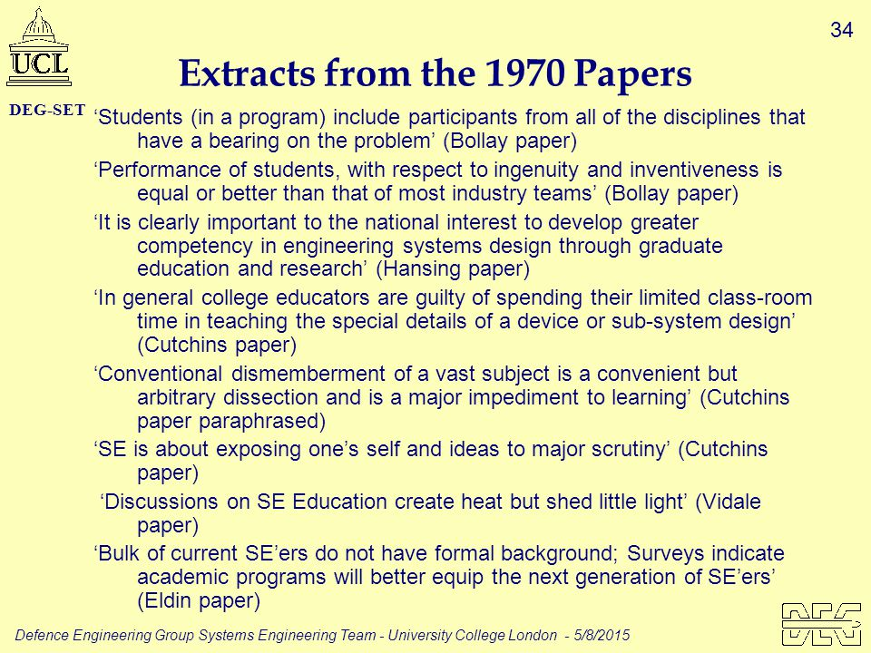 34 Defence Engineering Group Systems Engineering Team - University College London - 5/8/2015 DEG-SET Extracts from the 1970 Papers 'Students (in a pro