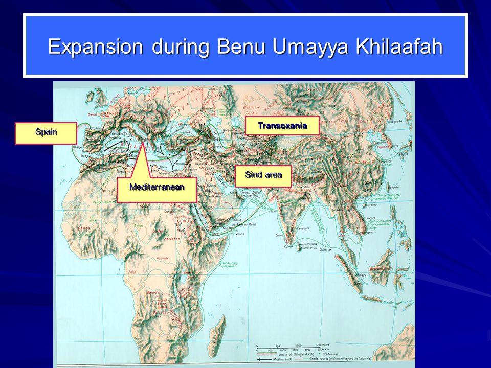 Expansion during Benu Umayya Khilaafah Spain Transoxania Sind area Mediterranean