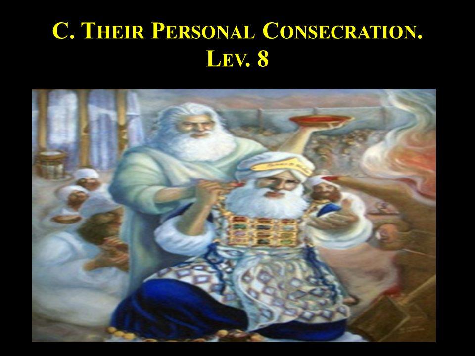 C. T HEIR P ERSONAL C ONSECRATION. L EV. 8