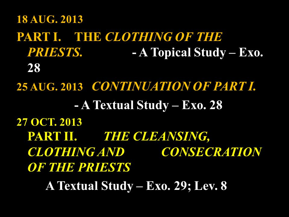 18 AUG. 2013 PART I. THE CLOTHING OF THE PRIESTS.