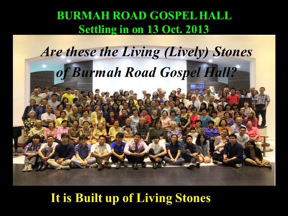 BURMAH ROAD GOSPEL HALL Settling in on 13 Oct.