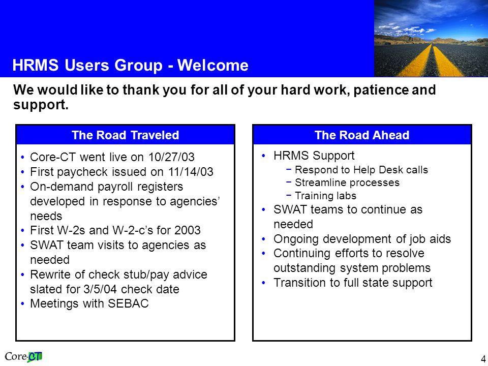 4 HRMS Users Group - Welcome We would like to thank you for all of your hard work, patience and support.