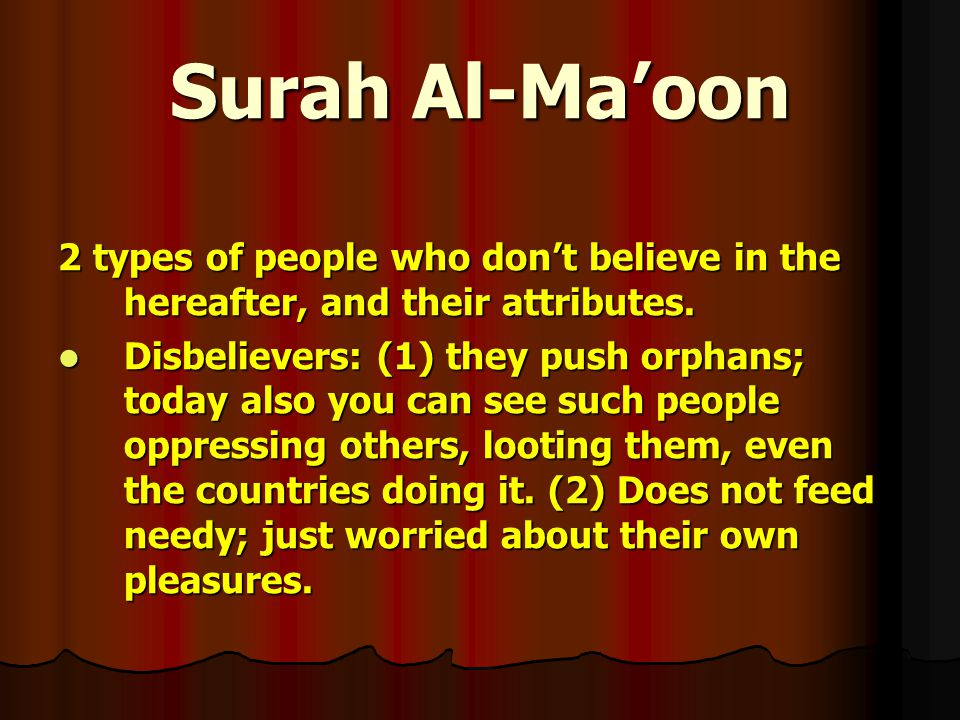 Surah Al-Ma'oon 2 types of people who don't believe in the hereafter, and their attributes.