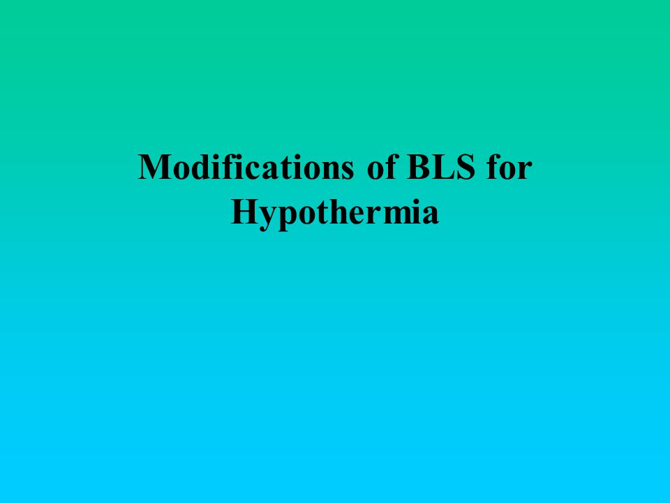 Modifications of BLS for Hypothermia
