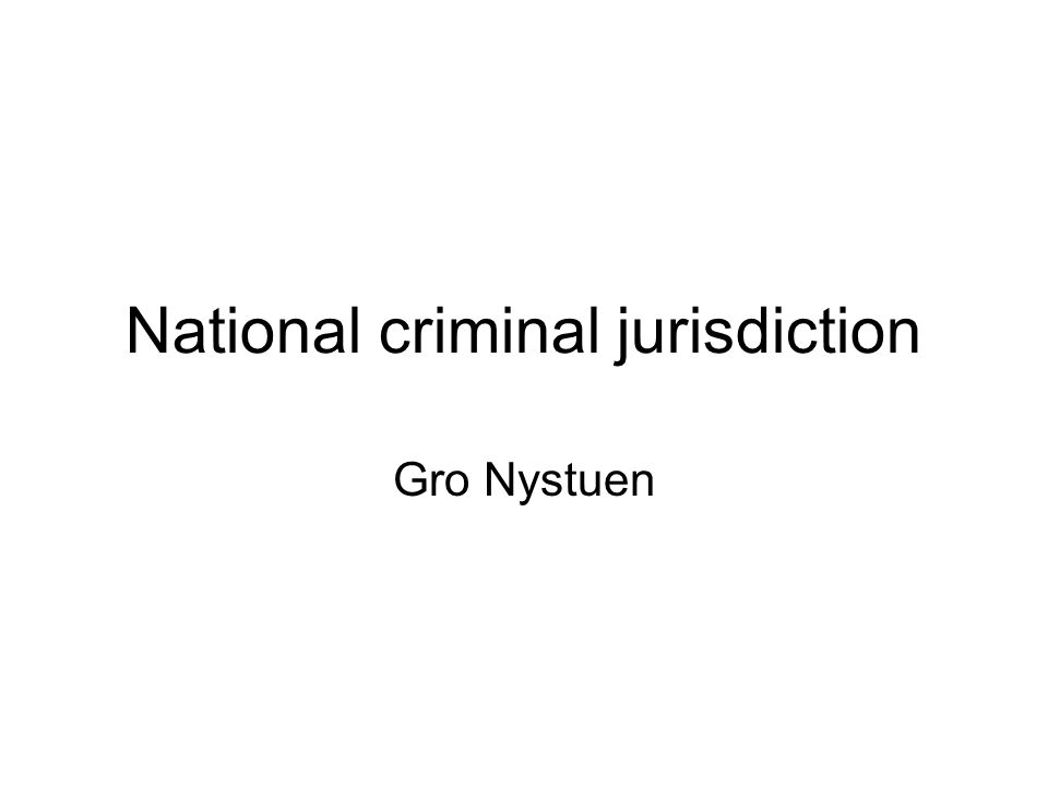 National criminal jurisdiction Gro Nystuen