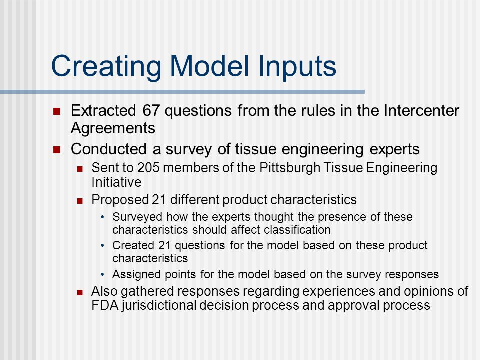 How It Helps Intercenter Agreements form a precedent based decision model by looking only at specific characteristics of previously developed products Precedent based decision models typically are not optimal for classifying new types of products Too subjective Proposed decision support tool is a rule based model that looks at a product's general characteristics More applicable to future products and technology Widely accessible rule based decision model will provide a consistent, predictable, and transparent method for classification problems
