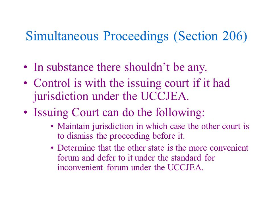 Simultaneous Proceedings (Section 206) In substance there shouldn't be any.