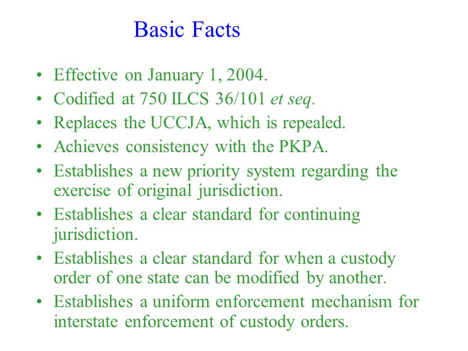 Basic Facts Effective on January 1, Codified at 750 ILCS 36/101 et seq.