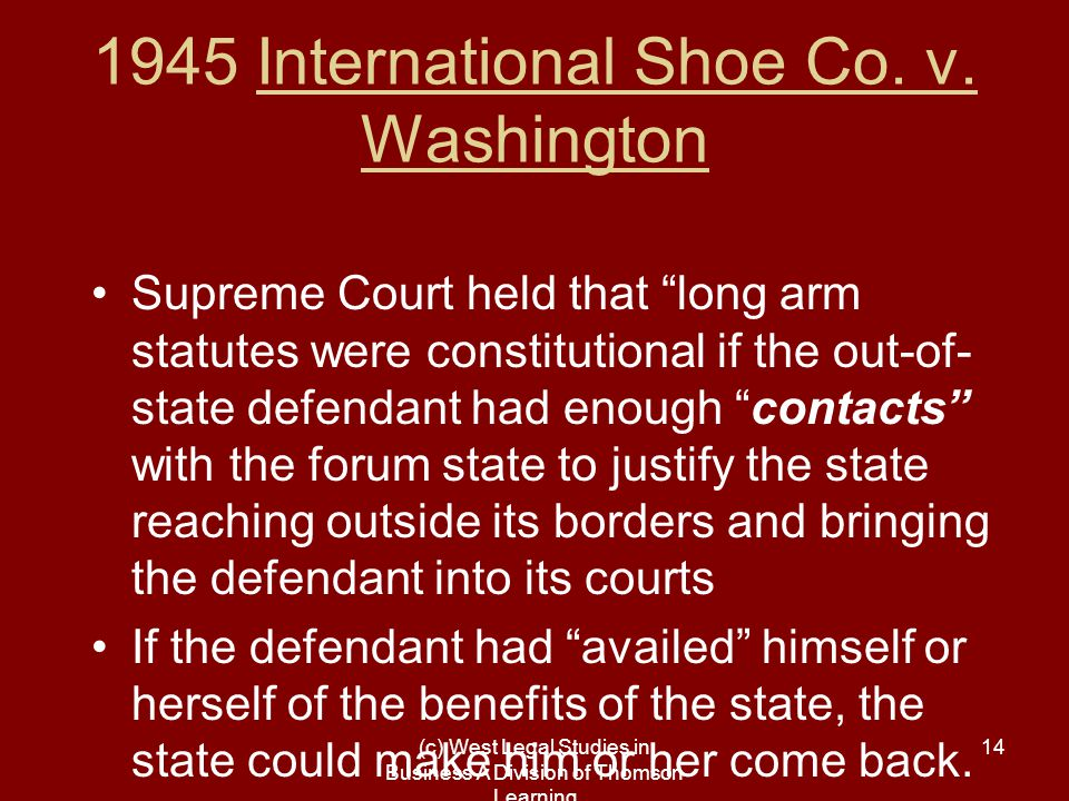 (c) West Legal Studies in Business A Division of Thomson Learning 14 1945 International Shoe Co.