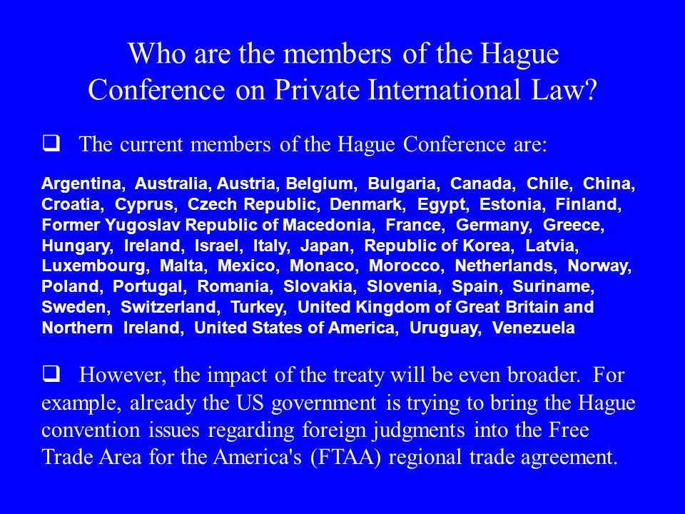 Who are the members of the Hague Conference on Private International Law.