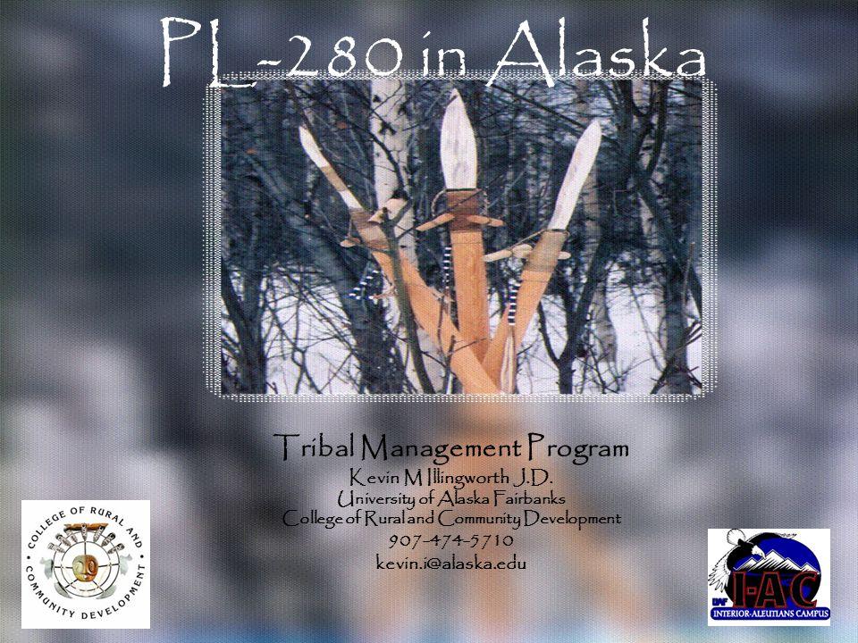 PL-280 in Alaska Tribal Management Program Kevin M Illingworth J.D.