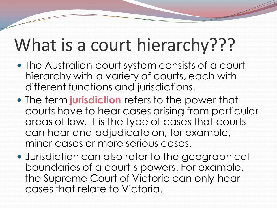 What does the court hierarchy look like?