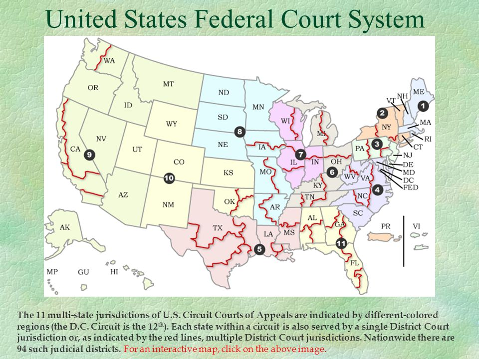 Federal Courts §There is at least one federal district court in each state.
