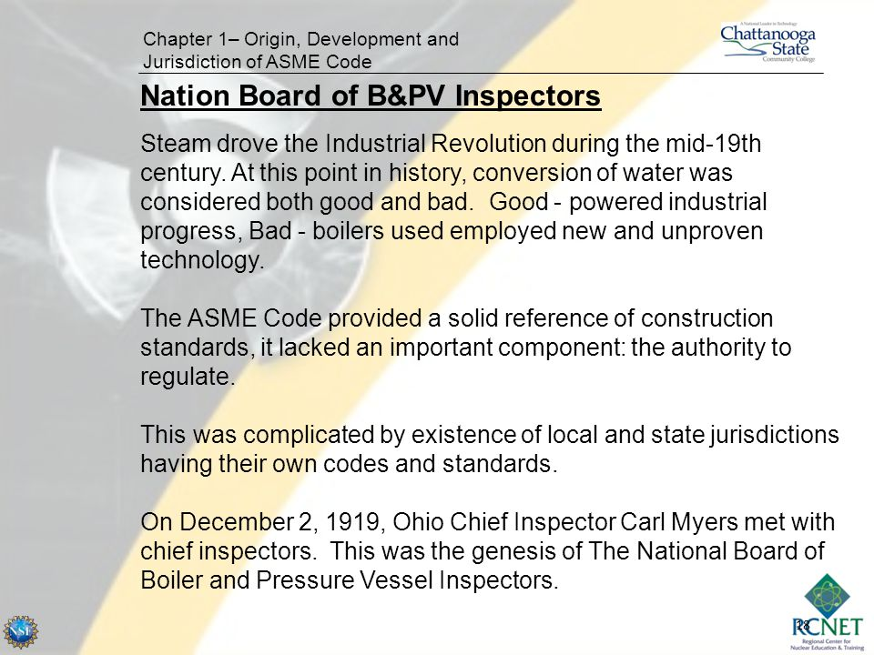 18 Nation Board of B&PV Inspectors Chapter 1– Origin, Development and Jurisdiction of ASME Code Steam drove the Industrial Revolution during the mid-1