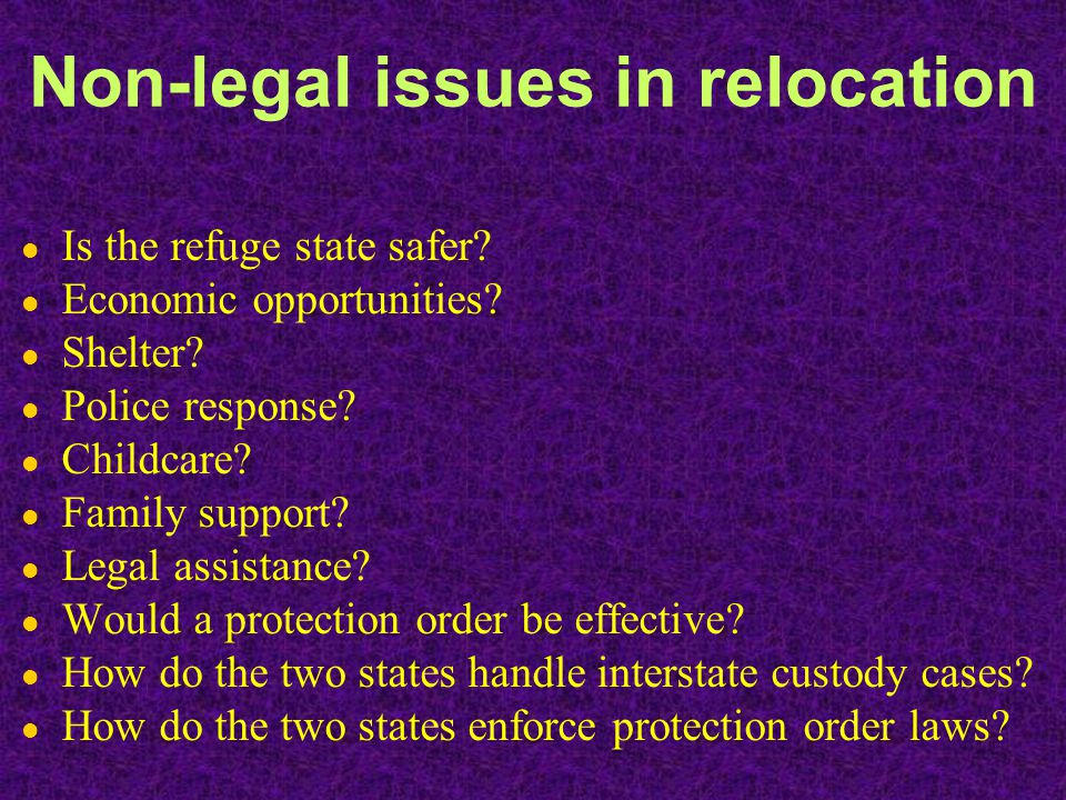 Non-legal issues in relocation l Is the refuge state safer.