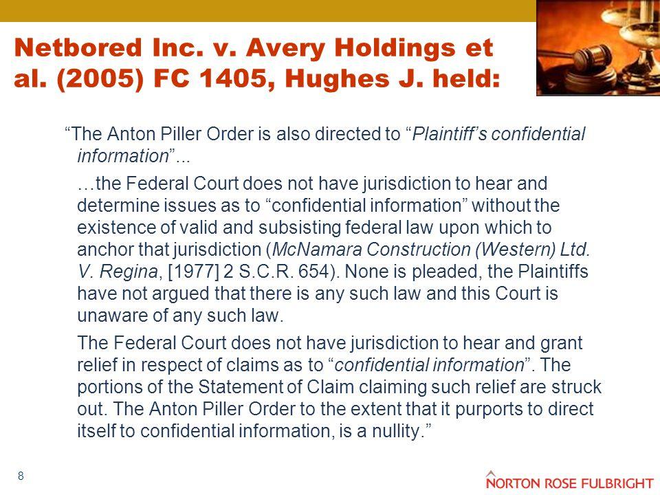 8 Netbored Inc.v. Avery Holdings et al. (2005) FC 1405, Hughes J.