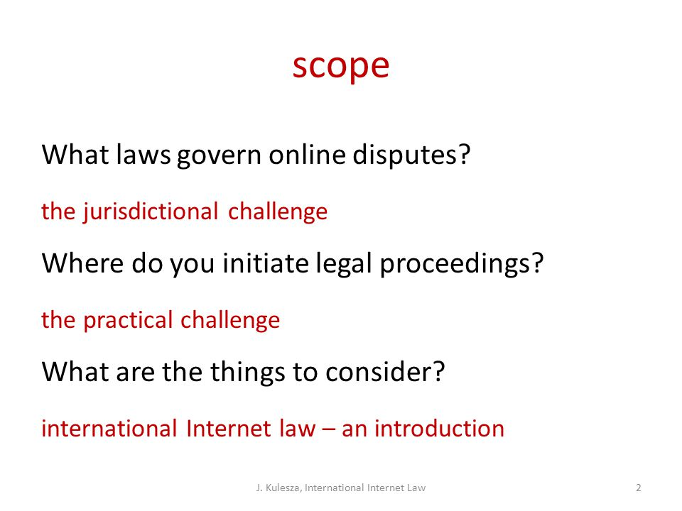 scope What laws govern online disputes.