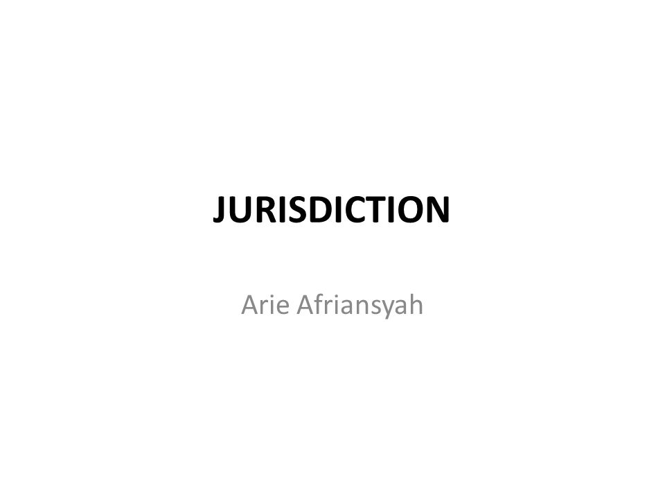 JURISDICTION Arie Afriansyah