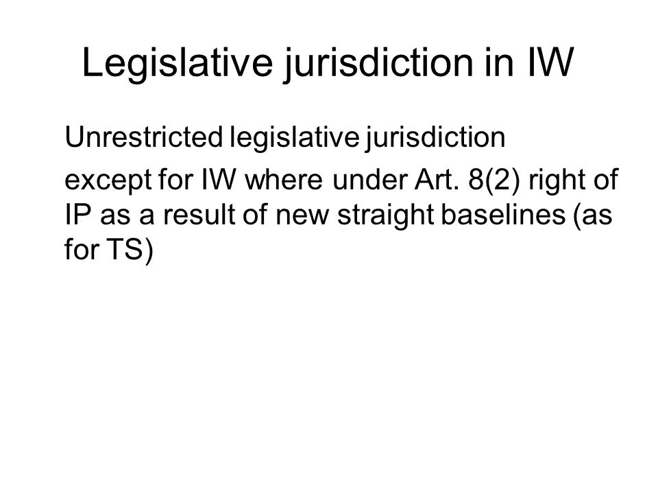 Enforcement jurisdiction in IW Unrestricted competence to arrest vessel in port Unrestricted competence to arrest vessel while in passage, unless IP (same as TS)