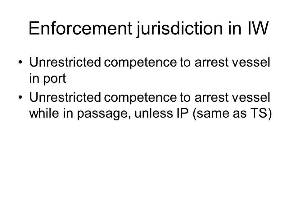 Legislative jurisdiction in TS For vessels in IP unrestricted competence except for CDEM standards, provided does not hamper IP and is non-discriminatory (Arts.