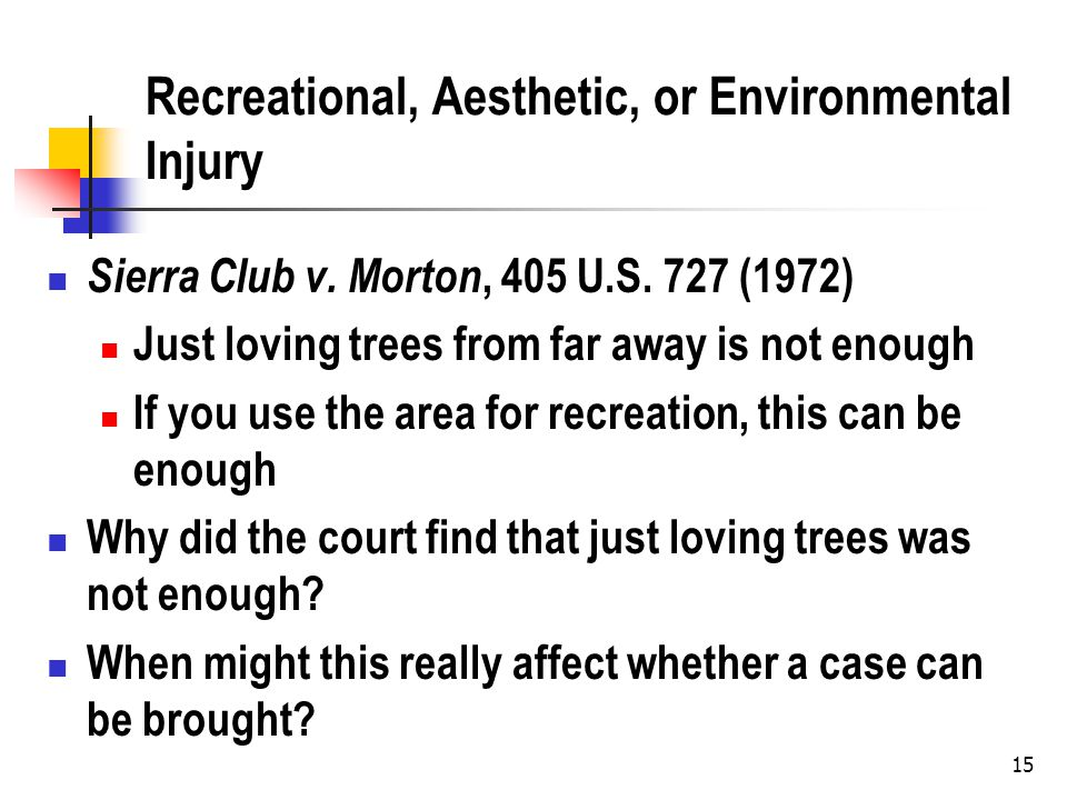 15 Recreational, Aesthetic, or Environmental Injury Sierra Club v.