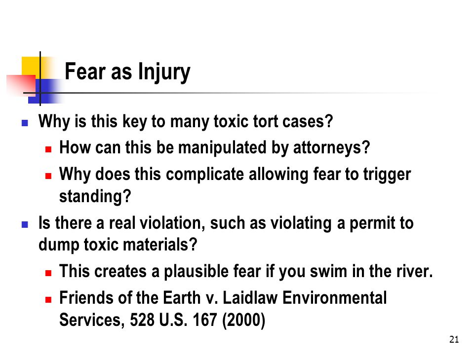 21 Fear as Injury Why is this key to many toxic tort cases.