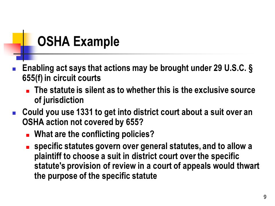 9 OSHA Example Enabling act says that actions may be brought under 29 U.S.C.
