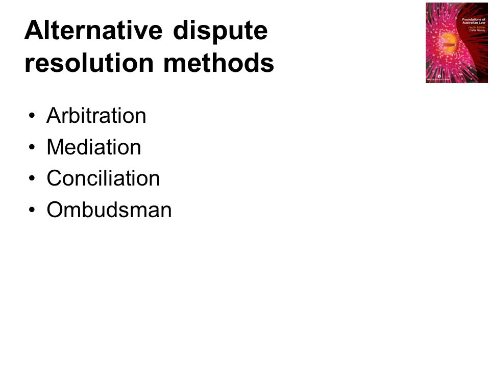 Alternative dispute resolution methods Arbitration Mediation Conciliation Ombudsman