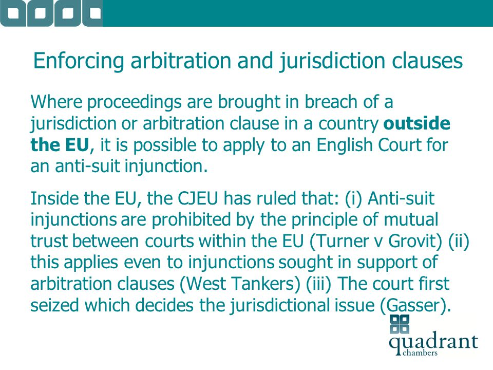 Enforcing arbitration and jurisdiction clauses Where proceedings are brought in breach of a jurisdiction or arbitration clause in a country outside th