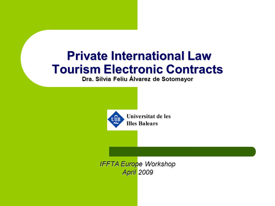 Tourism Electronic Contracts International contracts -CHARACTERISTICS OF THE CONTRACT: A) PROFESSIONAL (SELLER) DOMICILE IN A MEMBER STATE DIFFERENT THAN TOURIST HABITUAL RESIDENCE OR DOMICILE B) ELECTRONIC CONTRACT: -B2B: contracts of carriage -B2C: package travel -CONSEQUENCES: 1- CROSS-BORDER CLAIMS: JURISDICTION OR ALTERNATIVE DISPUTE RESOLUTION.