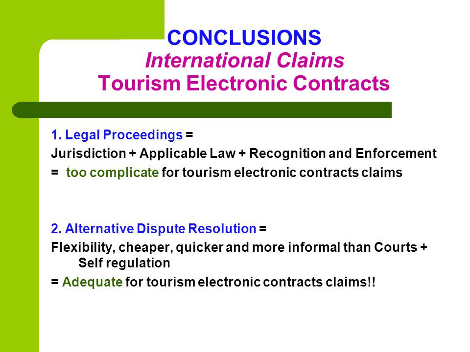 CONCLUSIONS International Claims Tourism Electronic Contracts 1.