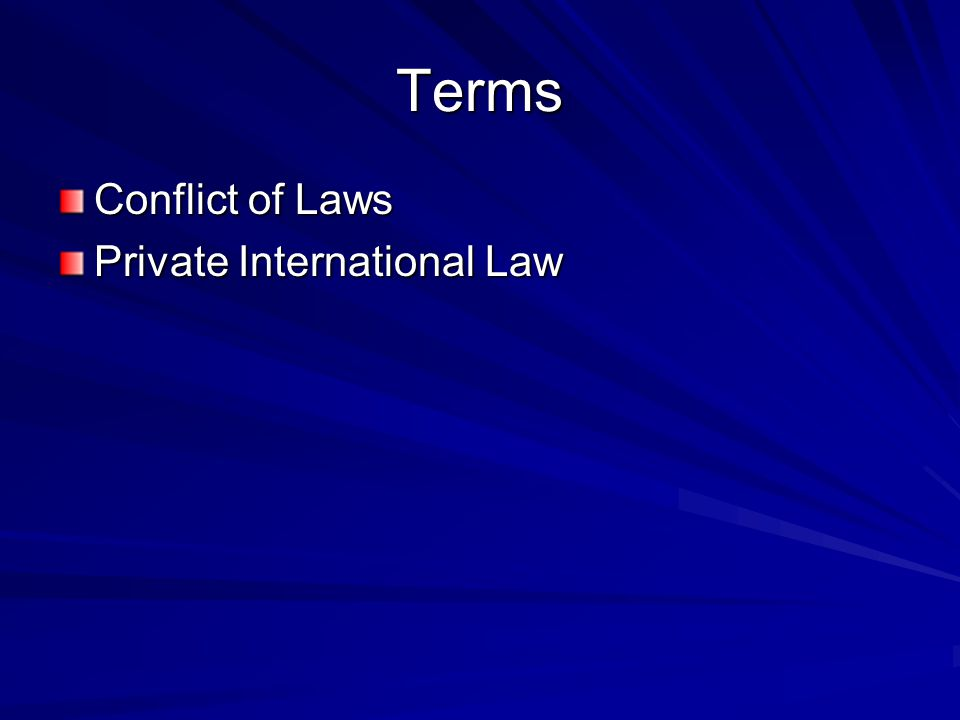 Terms Conflict of Laws Private International Law