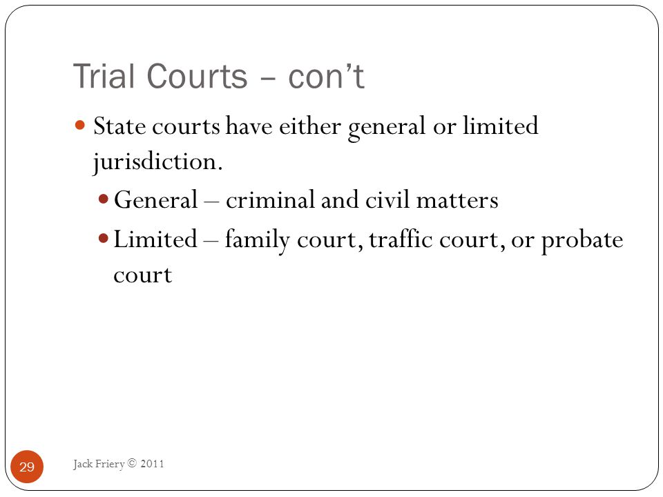 Courts of Appeal Jack Friery © 2011 30 Appellate courts review the decisions of lower courts Every state has at least one court of appeals, which may be an intermediate appellate court or a state's highest court
