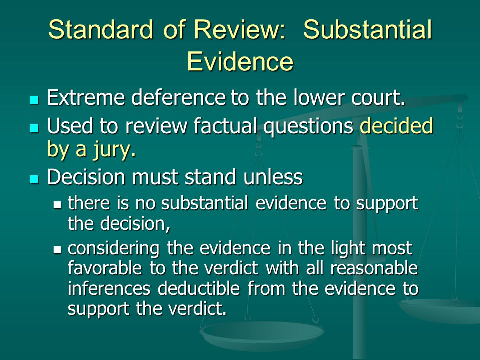 Standard of Review: Clearly Erroneous Substantial deference to the trial court. Substantial deference to the trial court. Requires the appellate court