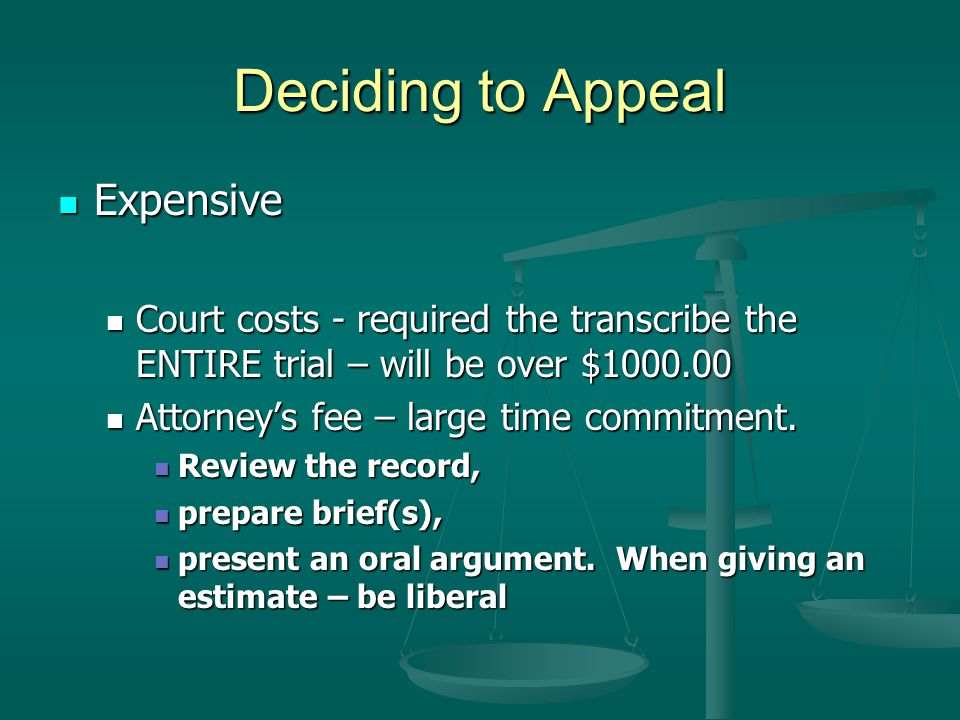 Deciding to Appeal Costly Costly Timely Timely Can you beat the odds Can you beat the odds