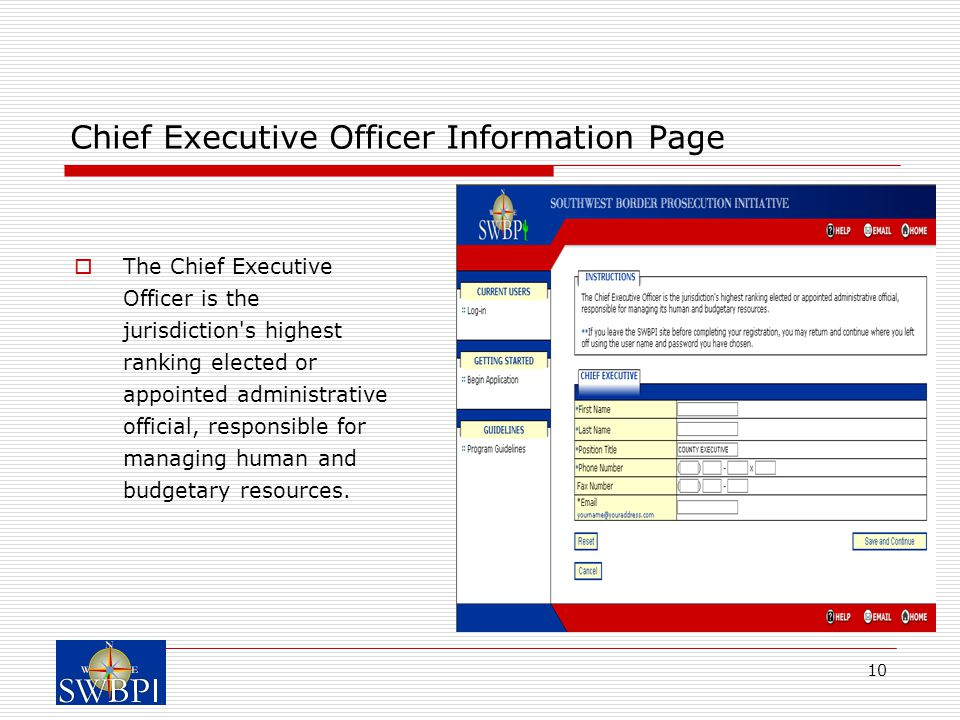 10 Chief Executive Officer Information Page  The Chief Executive Officer is the jurisdiction s highest ranking elected or appointed administrative official, responsible for managing human and budgetary resources.