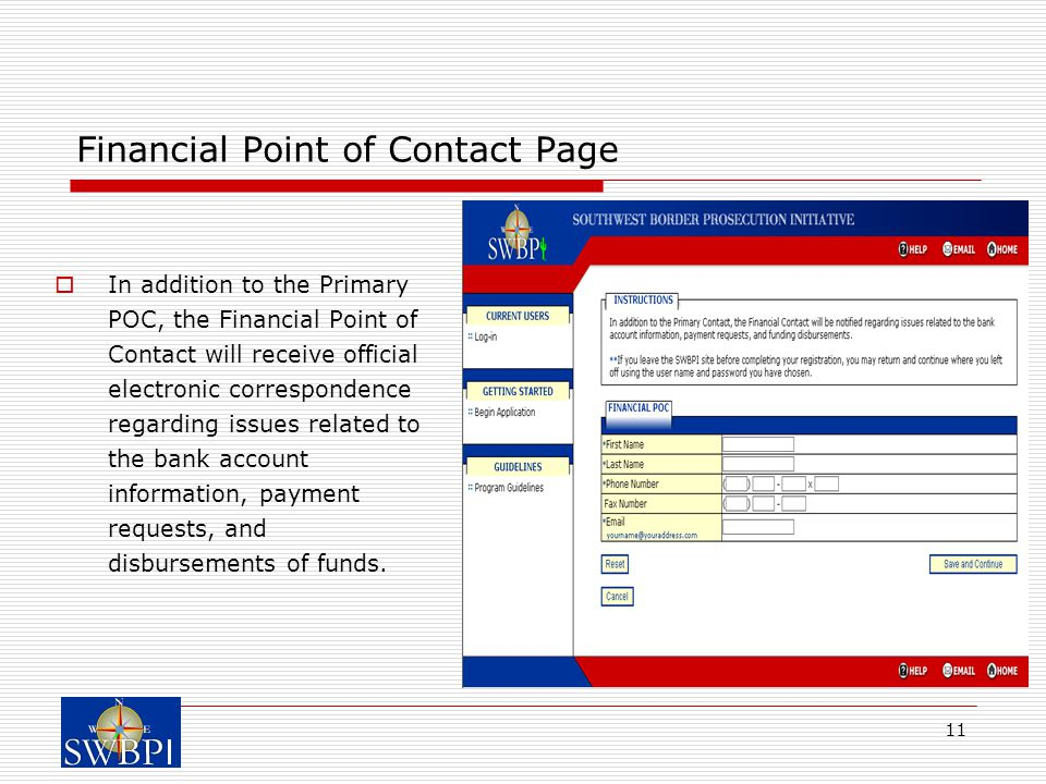 11 Financial Point of Contact Page  In addition to the Primary POC, the Financial Point of Contact will receive official electronic correspondence re