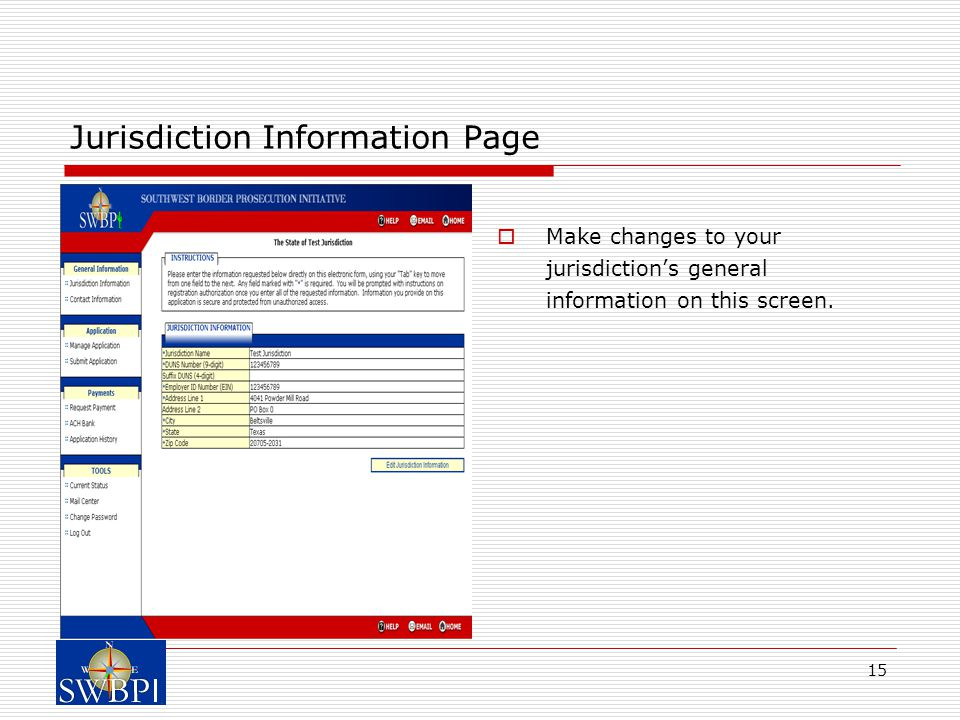 15 Jurisdiction Information Page  Make changes to your jurisdiction's general information on this screen.