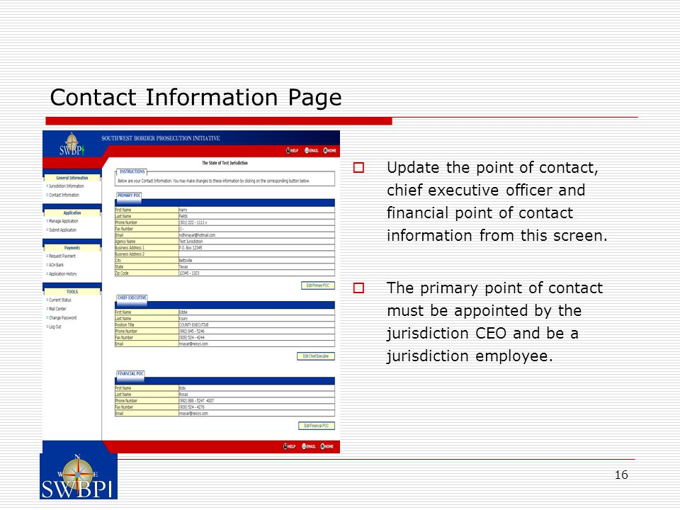 16 Contact Information Page  Update the point of contact, chief executive officer and financial point of contact information from this screen.  The