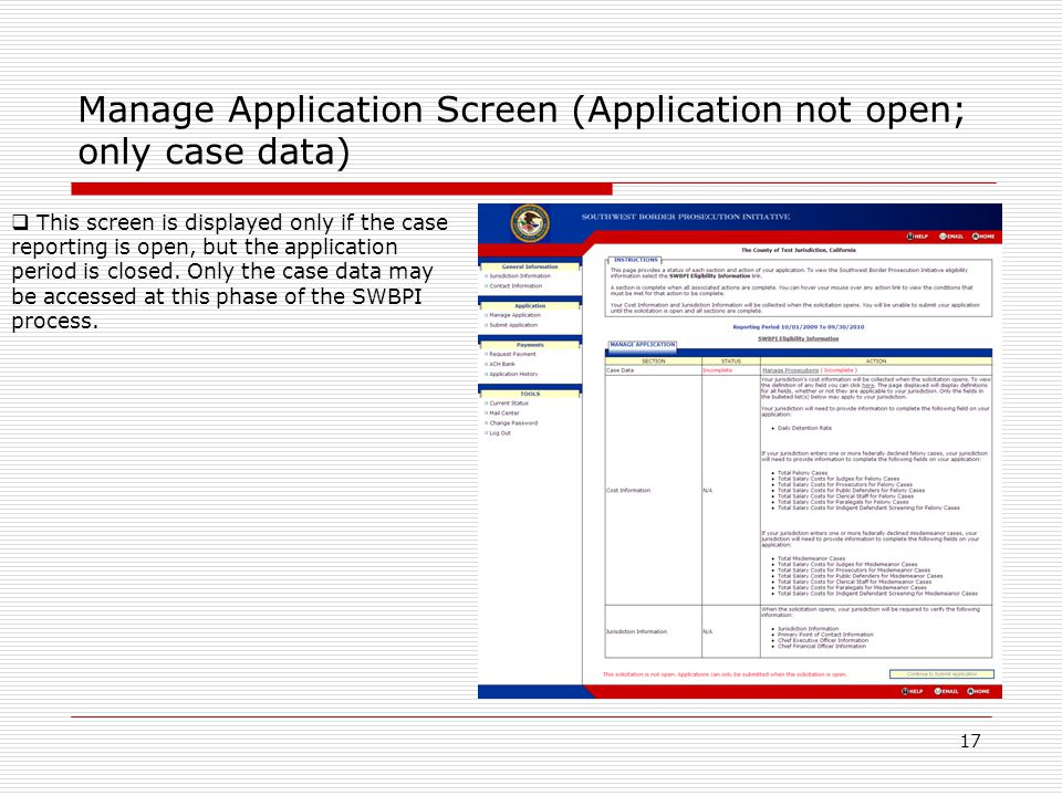 Manage Application Screen (Application not open; only case data) 17  This screen is displayed only if the case reporting is open, but the application period is closed.