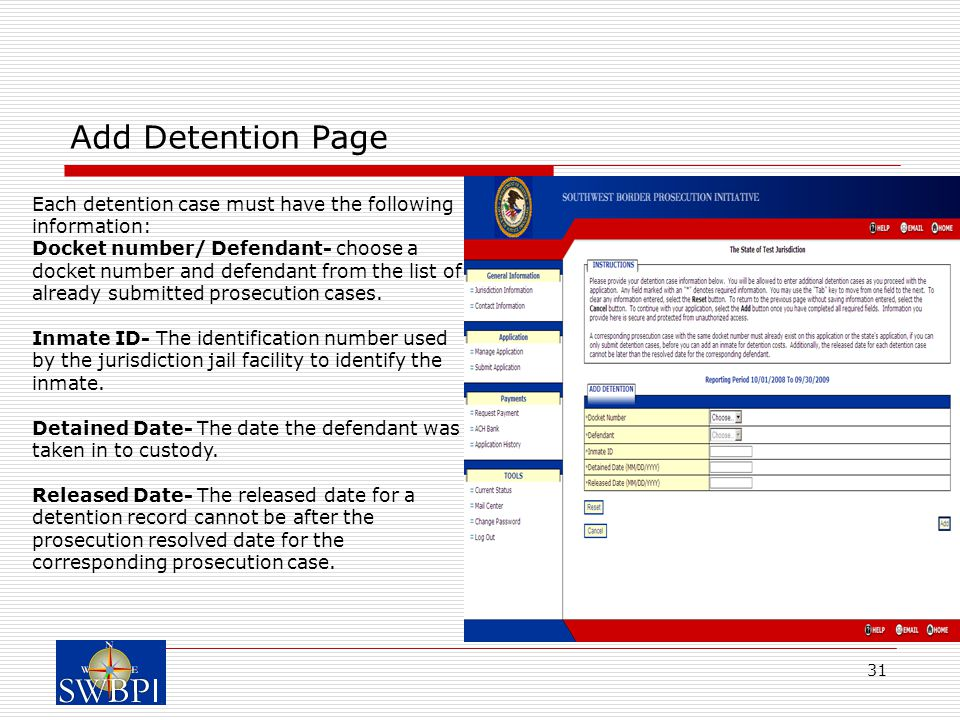 31 Add Detention Page Each detention case must have the following information: Docket number/ Defendant- choose a docket number and defendant from the