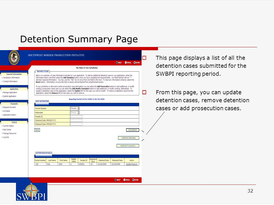 32 Detention Summary Page  This page displays a list of all the detention cases submitted for the SWBPI reporting period.  From this page, you can u